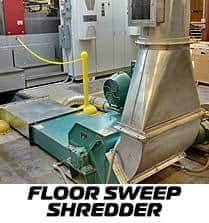 Floor Sweep Shredder